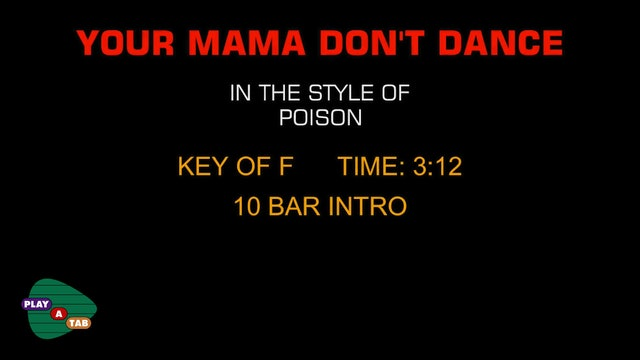 Poison - Your Mama Don't Dance - Play A Tab