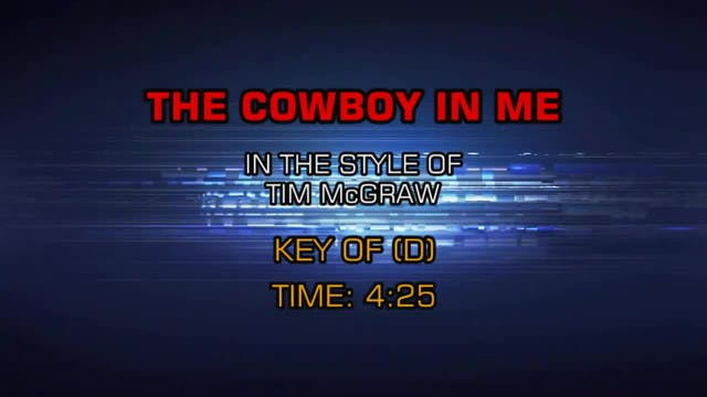 Tim McGraw - Cowboy In Me, The