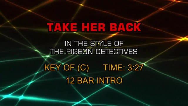 Pigeon Detectives - Take Her Back