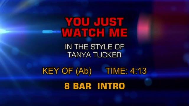 Tanya Tucker - You Just Watch Me