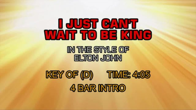 Elton John - I Just Can't Wait To Be King