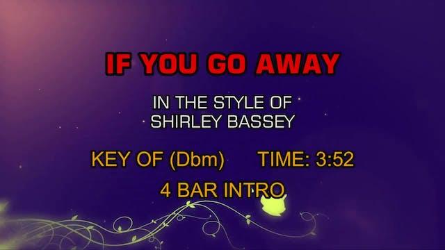 Shirley Bassey - If You Go Away
