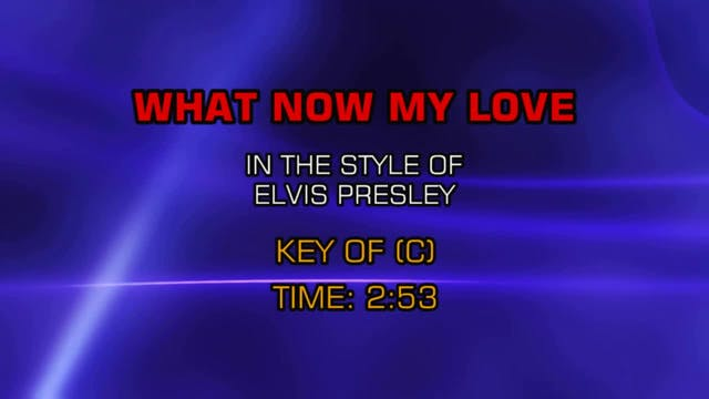 Elvis Presley - What Now My Love