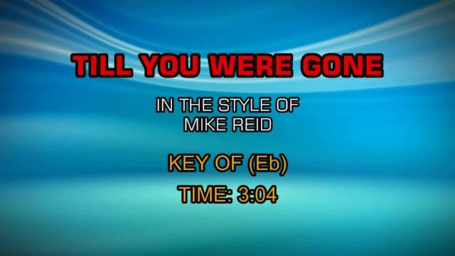 Mike Reid - Till You Were Gone