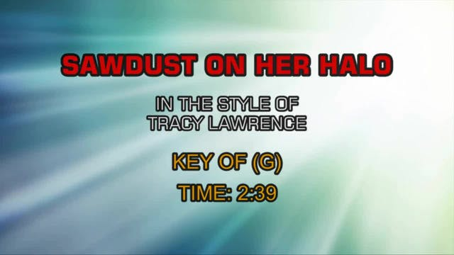 Tracy Lawrence - Sawdust On Her Halo