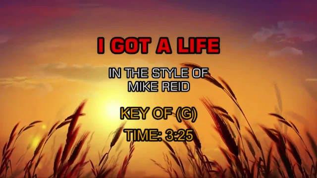 Mike Reid - I Got A Life