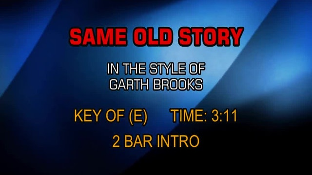 Garth Brooks - Same Old Story