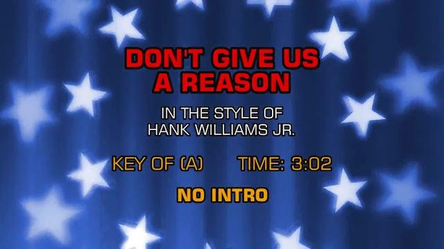 Hank Williams Jr. - Don't Give Us A Reason