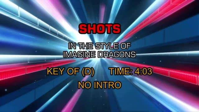 Imagine Dragons - Shots