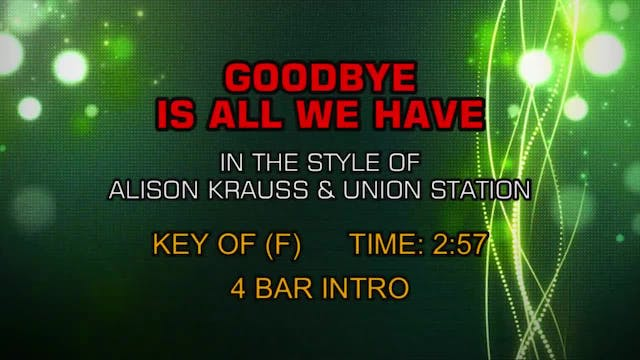 Alison Krauss & Union Station - Goodb...