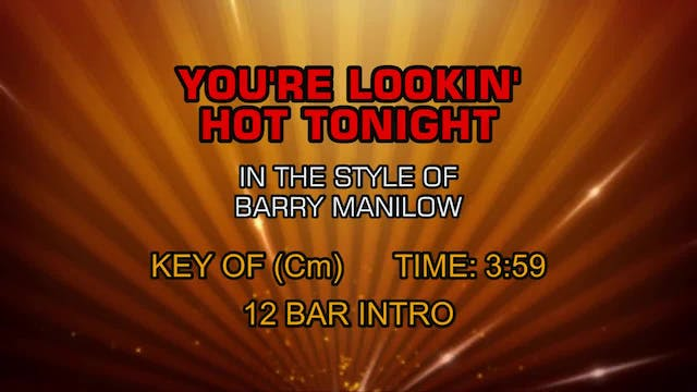 Barry Manilow - You're Lookin' Hot To...