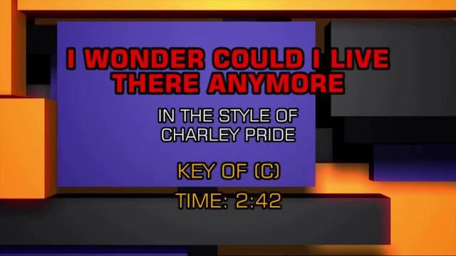 Charley Pride - Wonder Could I Live T...