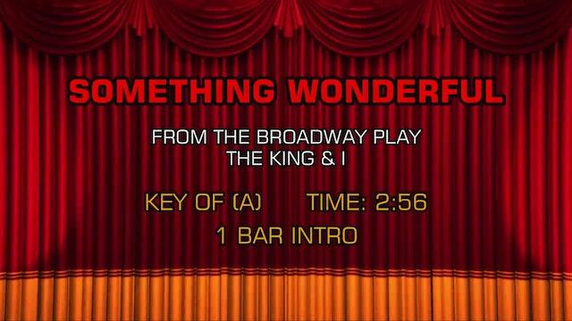 The King & I - Something Wonderful