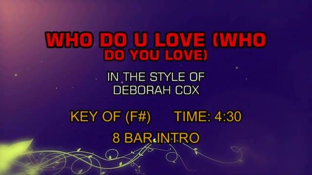 Deborah Cox - Who Do U Love (Who Do Y...