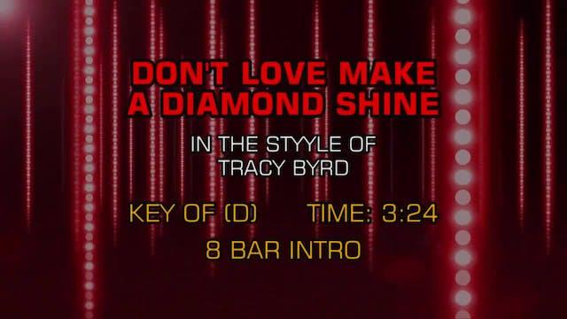 Tracy Byrd - Don't Love Make A Diamon...
