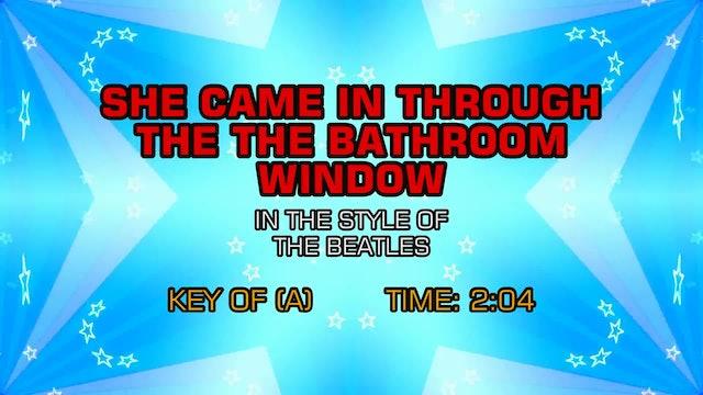 The Beatles - She Came In Thru The Bathroom Window