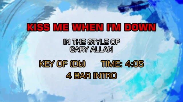 Gary Allan - Kiss Me When I'm Down