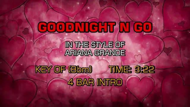 Ariana Grande - Goodnight N Go