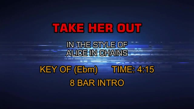Alice In Chains - Take Her Out