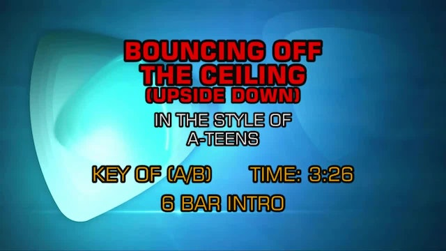 A-Teens - Bouncing Off The Ceiling (Upside Down)