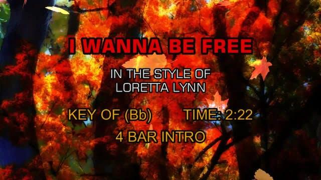 Loretta Lynn - I Wanna Be Free