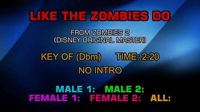 Zombies 2 - Like The Zombies Do