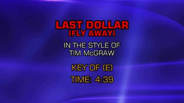 Tim McGraw - Last Dollar (Fly Away)