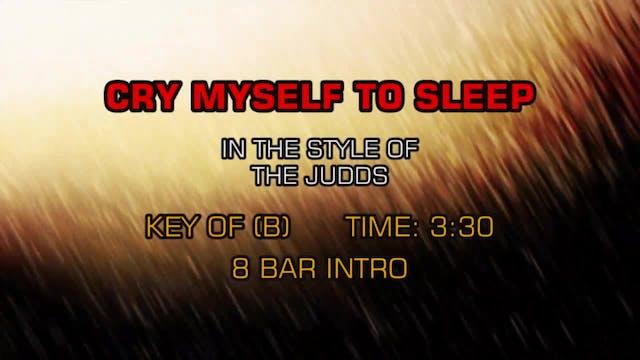 Judds, The - Cry Myself To Sleep