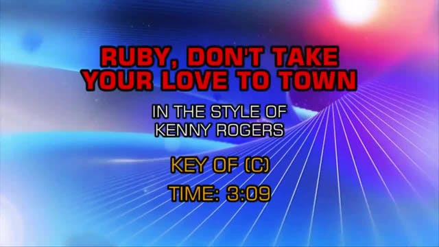 Kenny Rogers - Ruby Don't Take Your L...