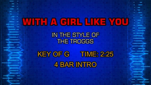Troggs, The - With A Girl Like You