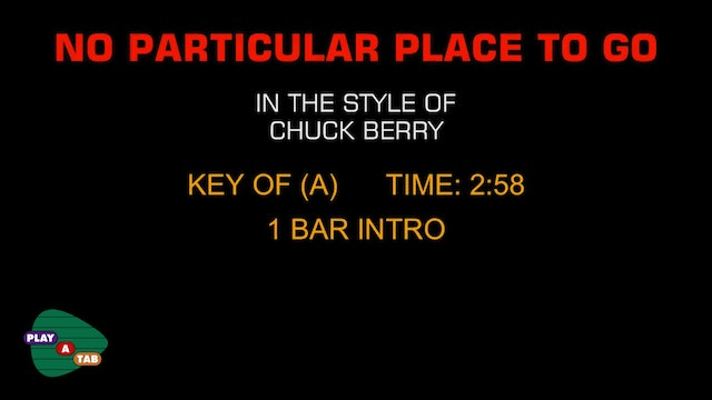 Chuck Berry - No Particular Place To Go - Play A Tab