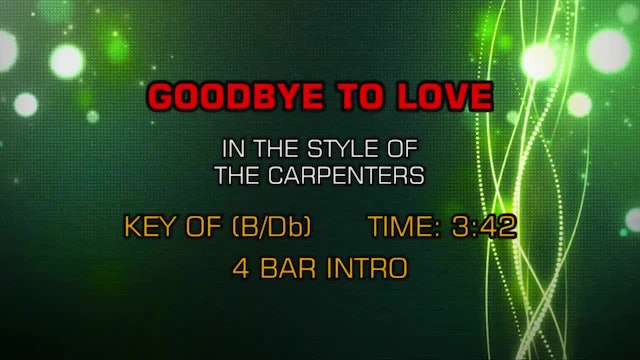 Carpenters, The - Goodbye To Love
