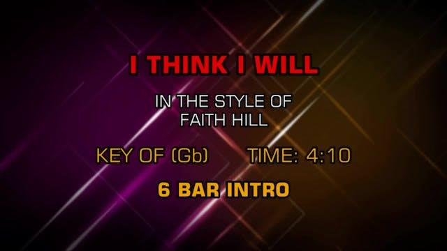 Faith Hill - I Think I Will