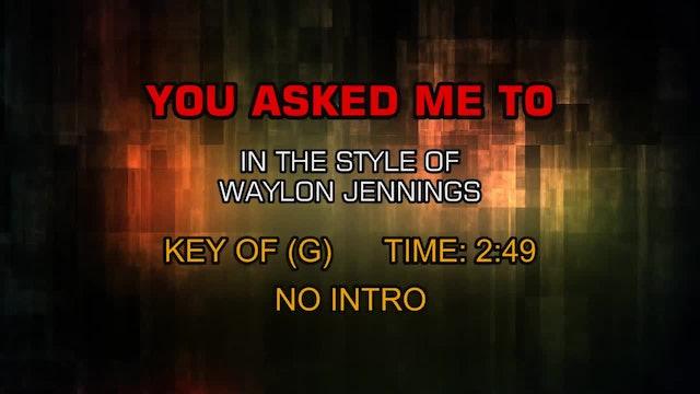 Waylon Jennings - You Asked Me To