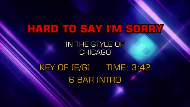 Chicago - Hard To Say I'm Sorry