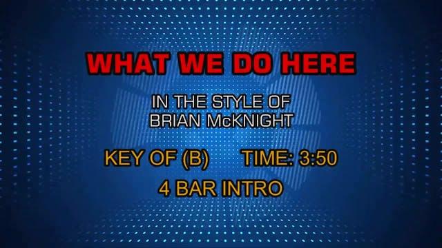 Brian McKnight - What We Do Here