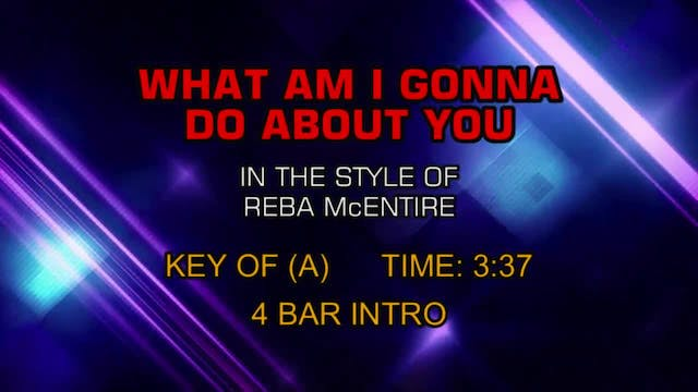 Reba McEntire - What Am I Gonna Do Ab...