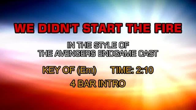 Avengers Endgame Cast, The - We Didn't Start The Fire