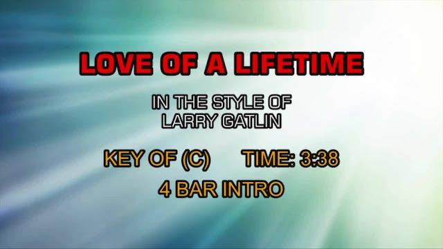 Larry Gatlin - Love Of A Lifetime