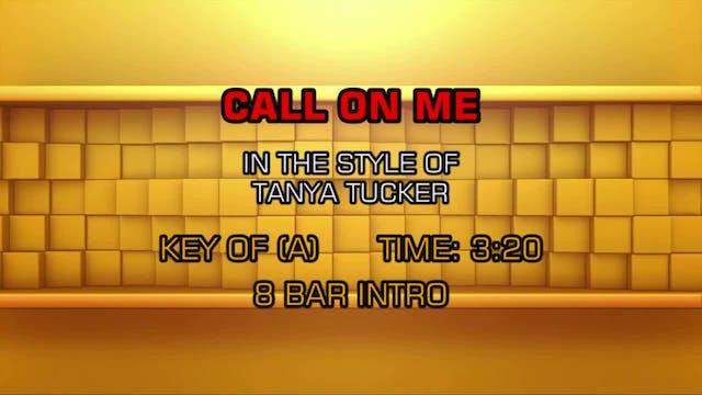 Tanya Tucker -Call On Me