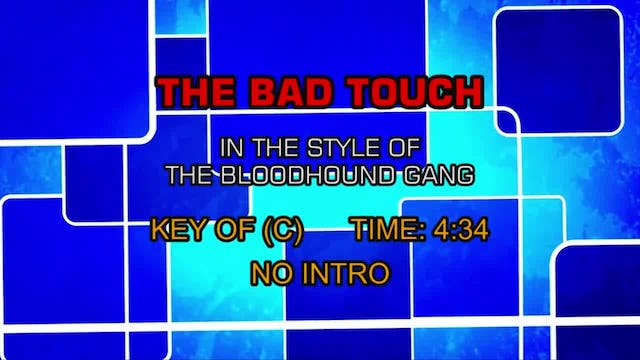 Bloodhound Gang, The -Bad Touch, The