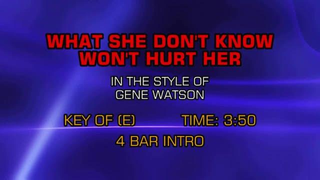 Gene Watson - What She Don't Know Won...