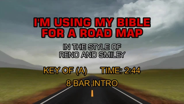 Reno & Smiley - I'm Using My Bible For A Roadmap