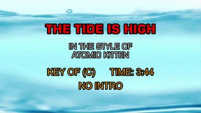 Atomic Kitten - Tide Is High, The
