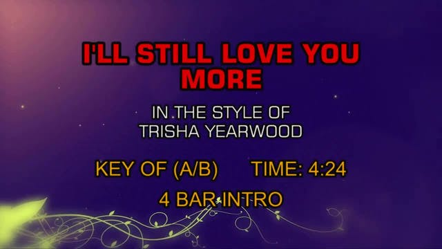 Trisha Yearwood - I'll Still Love You...