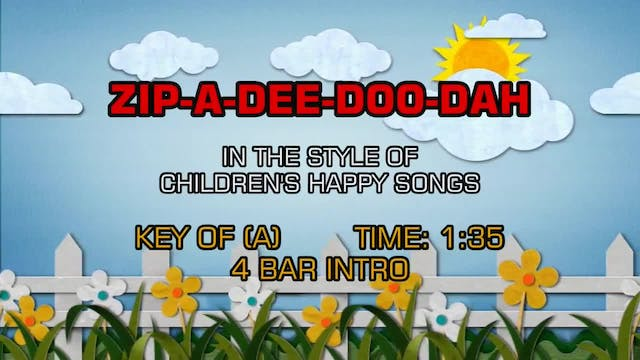 Children's Happy Songs - Zip-A-Dee-Do...