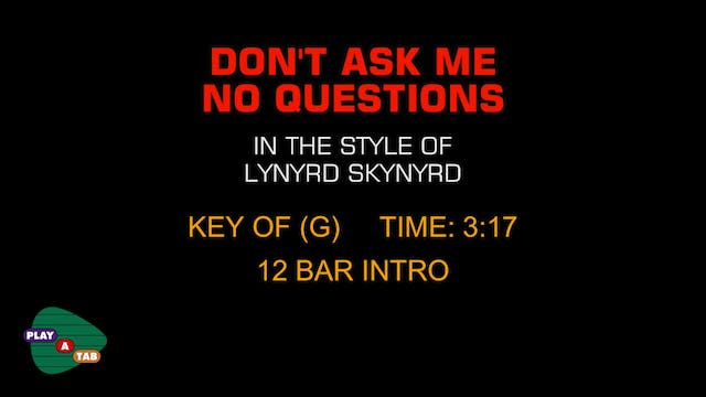 Lynyrd Skynyrd - Don't Ask Me No Ques...