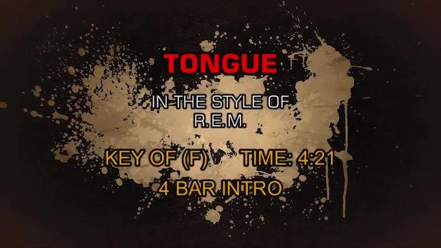 R.E.M. - Tongue