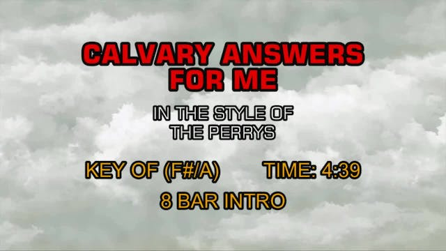 Perrys, The - Calvary Answers For Me