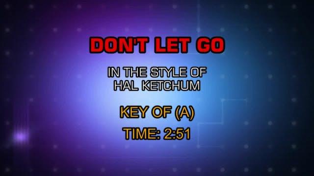 Hal Ketchum - Don't Let Go